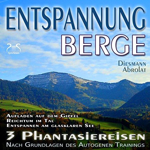 """Entspannung """"Berge"""" - Traumhafte Phantasiereisen und Autogenes Training Titelbild"""
