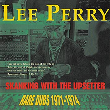 Skanking With The Upsetter (Rare Dubs 1971-1974)