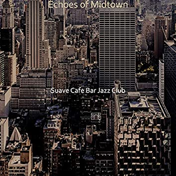 Echoes of Midtown