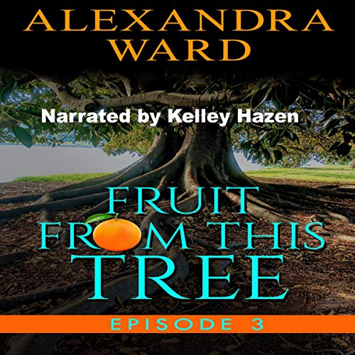 Couverture de Fruit from This Tree: Episode 3