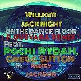 On The Dance Floor (Feat. Pachi Rydah, Gregg Sutton, Rekey Jackson) (Tech-Lys Remix)