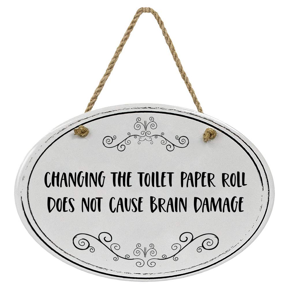 """Changing The Toilet Paper Roll Does Not Cause Brain Damage Funny Bathroom  Sign  8 8/8"""" x 8"""" x 8/18""""  Home Décor Collection  Ceramic with Design"""