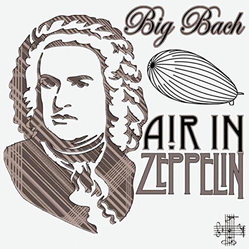 Air in Zeppelin (After Suite 3 in D Major, BWV 1068)