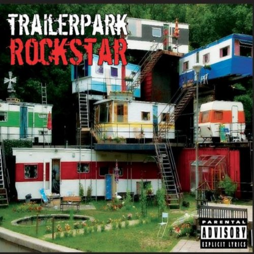 Trailerpark Rockstar [Explicit]