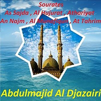 Sourates As Sajda , Al Hujurat , Athariyat , An Najm , Al Munafiqun , At Tahrim (Quran)