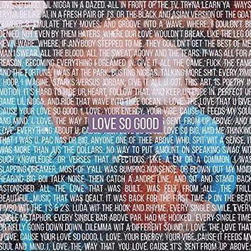 Love so Good