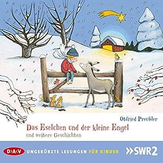 Das Eselchen und der kleine Engel und weitere Geschichten                   Autor:                                                                                                                                 Otfried Preußler                               Sprecher:                                                                                                                                 Ernst Konarek                      Spieldauer: 23 Min.     4 Bewertungen     Gesamt 4,3