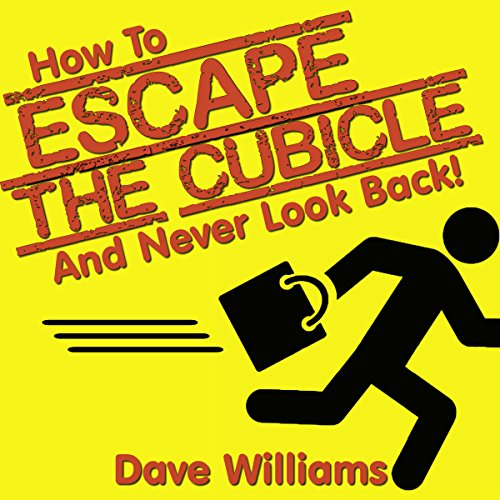 How to Escape the Cubicle and Never Look Back - An Entrepreneur's Playbook cover art