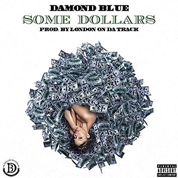 Some Dollars