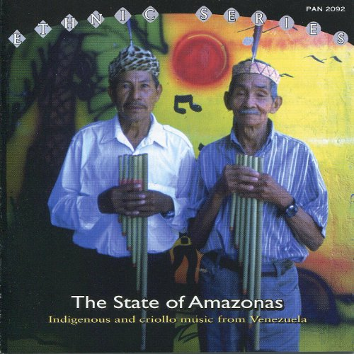 The State of Amazonas - Indigenous and Criollo Music from Venezuela