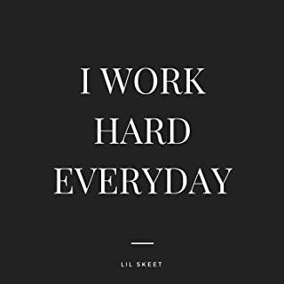 I Work Hard Everyday
