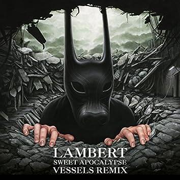 Sweet Apocalypse (Vessels Remix)