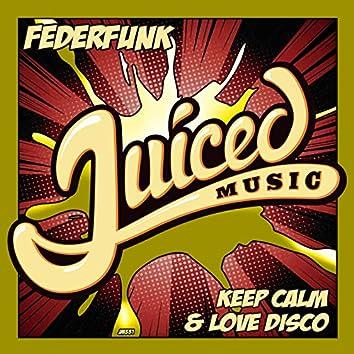 Keep Calm & Love Disco