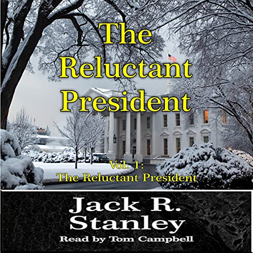 The Reluctant President Audiobook By Jack R. Stanley cover art