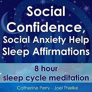 Social Confidence, Social Anxiety Help: Sleep Affirmations - 8 Hour Sleep Cycle Meditation cover art