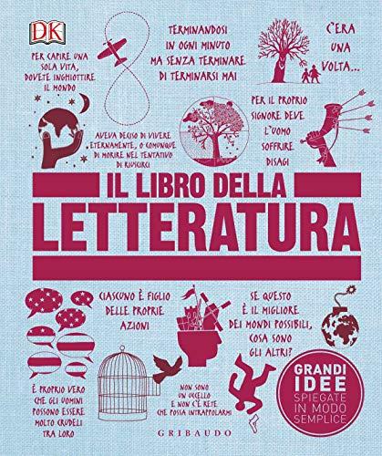 Il libro della letteratura. Grandi idee spiegate in modo semplice