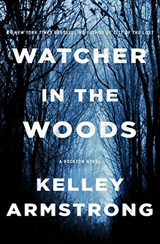 Watcher in the Woods: A Rockton Novel (Casey Duncan Novels Book 4) (English Edition)