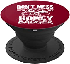 Don't Mess With The Honey Badger Angry Art - Fun Gift Idea - PopSockets Grip and Stand for Phones and Tablets