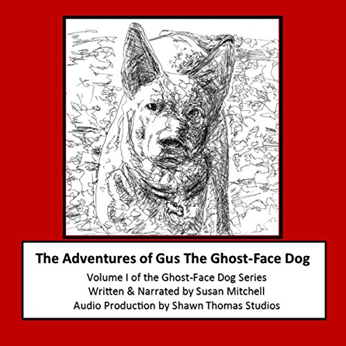 The Adventures of Gus the Ghost-Face Dog audiobook cover art