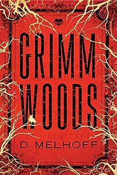[D. Melhoff]のGrimm Woods (English Edition)