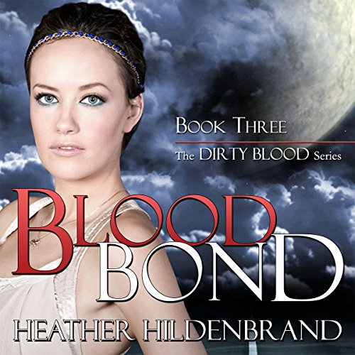 Blood Bond     Dirty Blood Series, Book 3              By:                                                                                                                                 Heather Hildenbrand                               Narrated by:                                                                                                                                 Kelly Pruner                      Length: 14 hrs and 59 mins     23 ratings     Overall 4.5