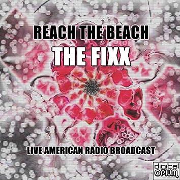Reach The Beach (Live)