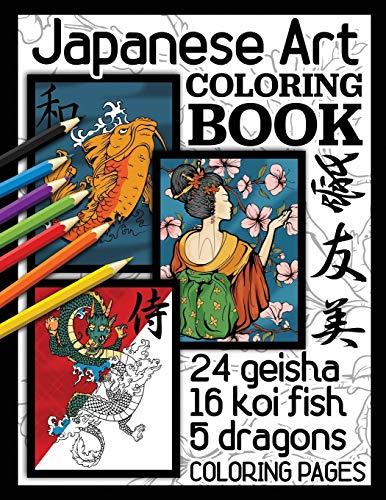 Japanese Art Coloring Book: Geisha, Koi Fish and Oriental Dragons!