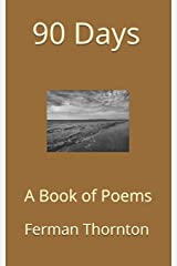 90 Days: A Book of Poems Paperback