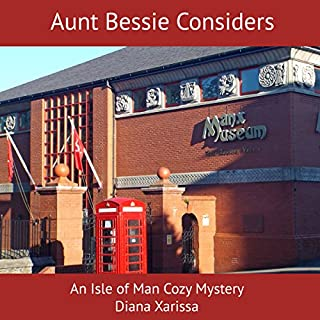 Aunt Bessie Considers     An Isle of Man Cozy Mystery, Book 3              By:                                                                                                                                 Diana Xarissa                               Narrated by:                                                                                                                                 Rosalind Ashford                      Length: 7 hrs and 38 mins     21 ratings     Overall 4.4
