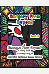 Imagery From Beyond: A Messages From Beyond Coloring Book (Volume 2) Paperback