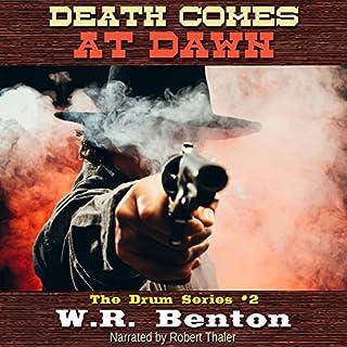 Death Comes at Dawn     The Drum Series, Book 2              Autor:                                                                                                                                 W.R. Benton                               Sprecher:                                                                                                                                 Robert Thaler                      Spieldauer: 10 Std. und 26 Min.     Noch nicht bewertet     Gesamt 0,0