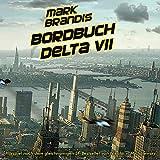 Mark Brandis – Folge 1 – Bordbuch Delta VII