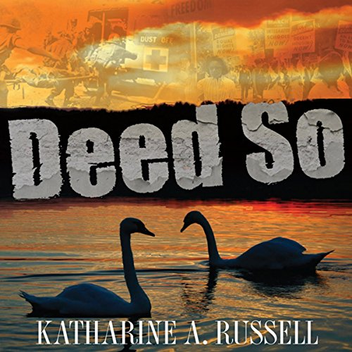 Deed So                   By:                                                                                                                                 Katharine A. Russell                               Narrated by:                                                                                                                                 Kate Luhr,                                                                                        Rick Stahlmann                      Length: 8 hrs and 18 mins     1 rating     Overall 4.0