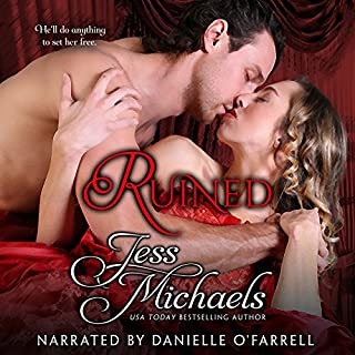 Ruined     The Wicked Woodleys, Book 4              By:                                                                                                                                 Jess Michaels                               Narrated by:                                                                                                                                 Danielle O'Farrell                      Length: 8 hrs and 55 mins     61 ratings     Overall 4.4