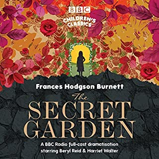 The Secret Garden (BBC Children's Classics)                   By:                                                                                                                                 Frances Hodgson Burnett                               Narrated by:                                                                                                                                 Harriet Walter,                                                                                        Beryl Reid,                                                                                        full cast                      Length: 2 hrs and 16 mins     25 ratings     Overall 4.7