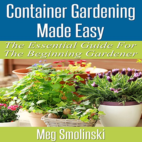 Container Gardening Made Easy - Audiobook | Audible.com
