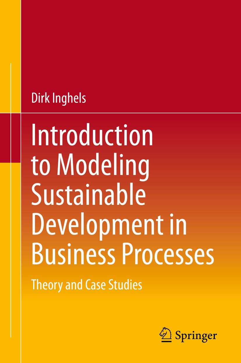 Introduction to Modeling Sustainable Development in Business Processes: Theory and Case Studies