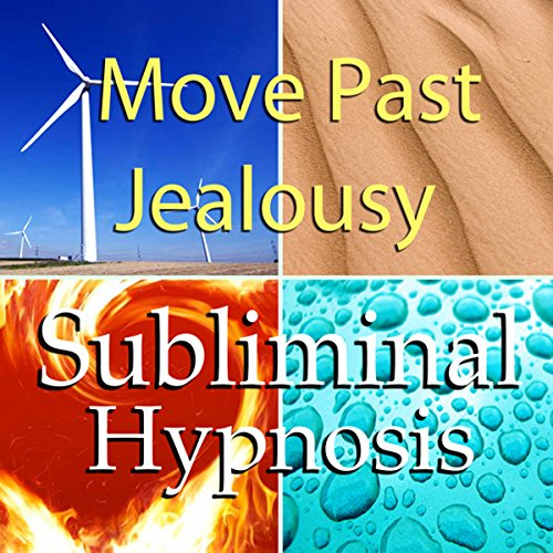 Move Past Jealousy Subliminal Affirmations audiobook cover art