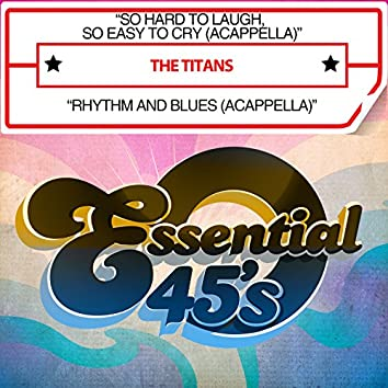 So Hard to Laugh, So Easy to Cry (Acappella) / Rhythm and Blues [Acappella] [Digital 45]