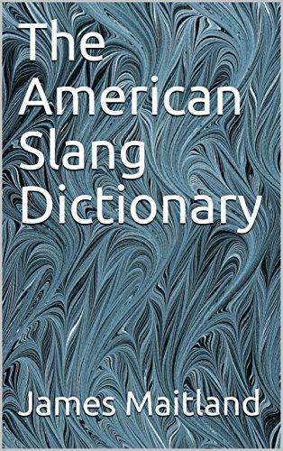 The American Slang Dictionary (English Edition)