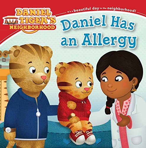 Compare Textbook Prices for Daniel Has an Allergy Daniel Tiger's Neighborhood  ISBN 9781534409057 by Santomero, Angela C.,Fruchter, Jason