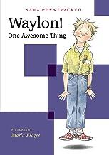Waylon! One Awesome Thing (Waylon!, 1)