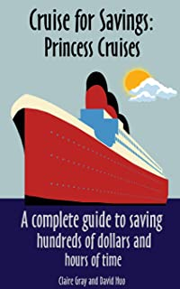 Cruise for Savings: Princess Cruises: A complete guide to saving hundreds of dollars and hours of time.
