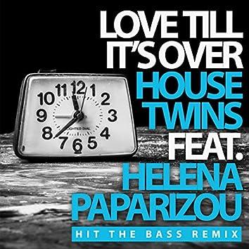 Love Till It's Over (Hit The Bass Remix)