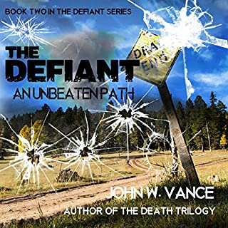 The Defiant: An Unbeaten Path     The Defiant Series Volume 2              By:                                                                                                                                 John W. Vance                               Narrated by:                                                                                                                                 Joseph Morton                      Length: 5 hrs and 15 mins     294 ratings     Overall 4.4