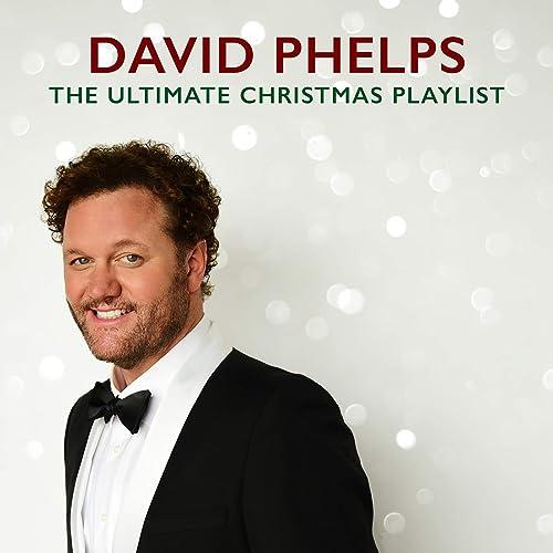 David Phelps - The Ultimate Christmas Playlist 2019