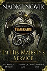 In His Majesty's Service: Three Novels of Temeraire (His Majesty's Service, Throne of Jade, and Black Powder War) (English Edition) Format Kindle