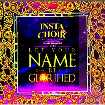 Instachoir : The King's Choir / Let Your Name Be Glorified.
