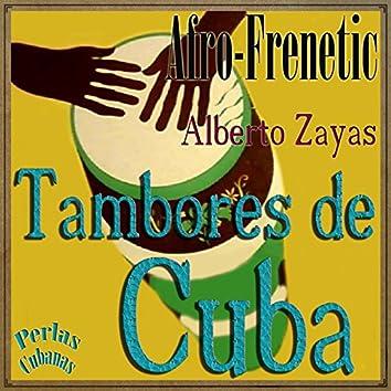 Perlas Cubanas: Afro-Frenetic, Tambores de Cuba