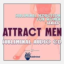 Subliminal Seduction for Women Series: Attract Men Subliminal Audio CD